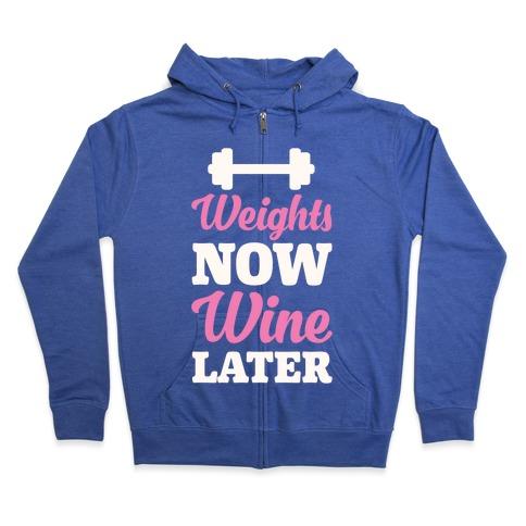 Weights Now Wine Later Zip Hoodie
