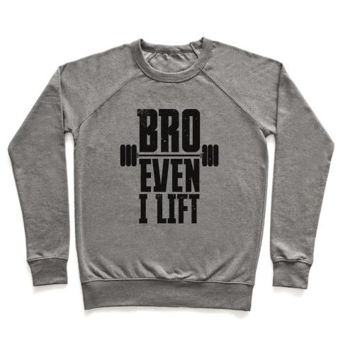 Bro Even I Lift Pullover