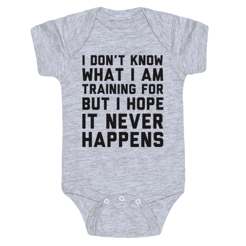 I Don't Know What I'm Training For Baby Onesy