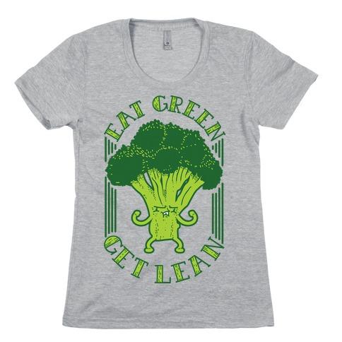 Eat Green Get Lean Womens T-Shirt