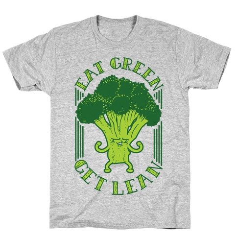 Eat Green Get Lean T-Shirt
