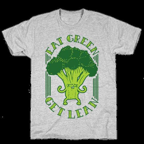 Eat Green Get Lean Mens T-Shirt