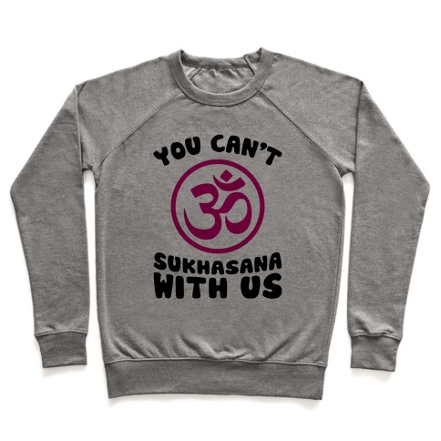 You Can't Sukhasana With Us Pullover