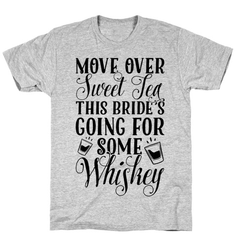 Move Over Sweet Tea T-Shirt