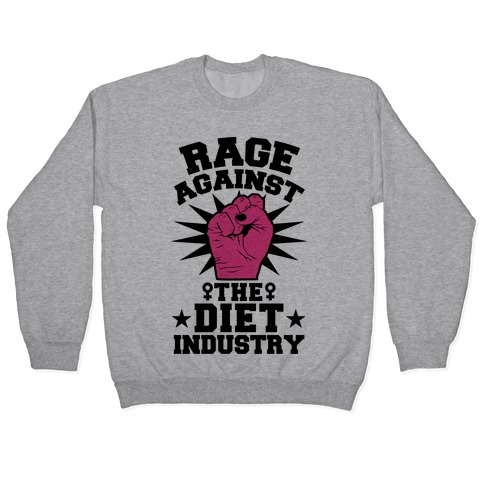 Rage Against the Diet Industry Pullover