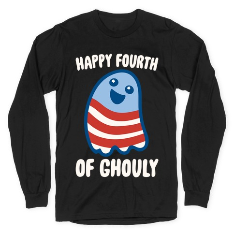 Happy Fourth of Ghouly White Print Long Sleeve T-Shirt