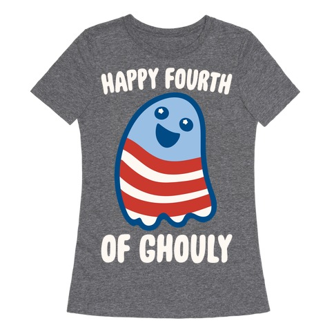 Happy Fourth of Ghouly White Print Womens T-Shirt