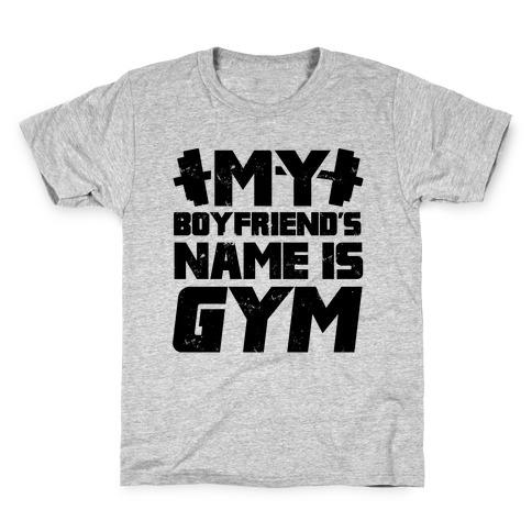 My Boyfriend's Name Is Gym Kids T-Shirt