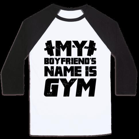 My Boyfriend's Name Is Gym Baseball Tee