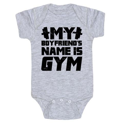 My Boyfriend's Name Is Gym Baby Onesy