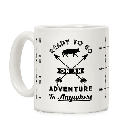Ready To Go On An Adventure To Anywhere Coffee Mug