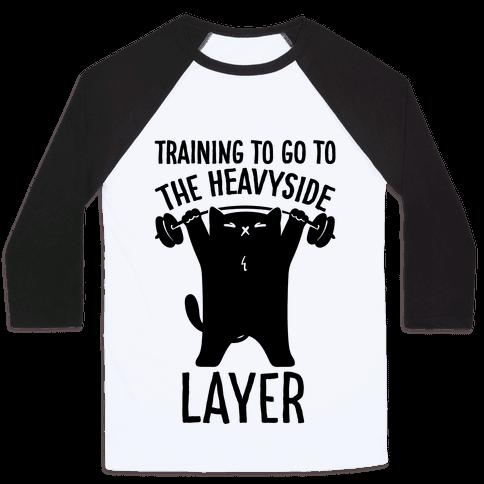 Training To Go To The Heavyside Layer Parody Baseball Tee