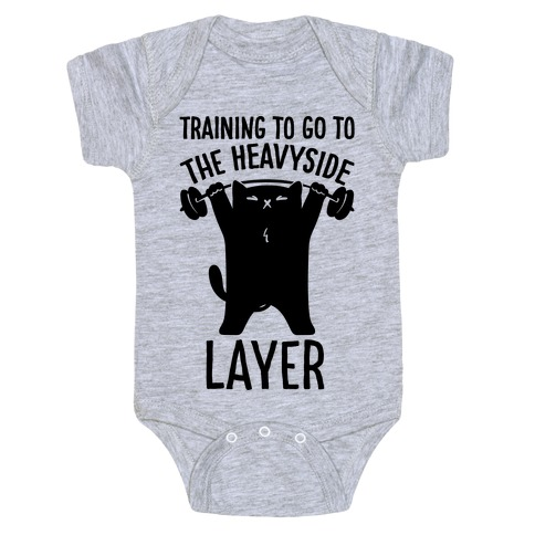 Training To Go To The Heavyside Layer Parody Baby Onesy