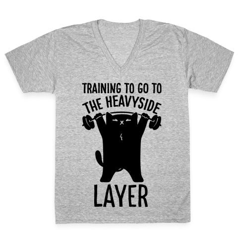 Training To Go To The Heavyside Layer Parody V-Neck Tee Shirt