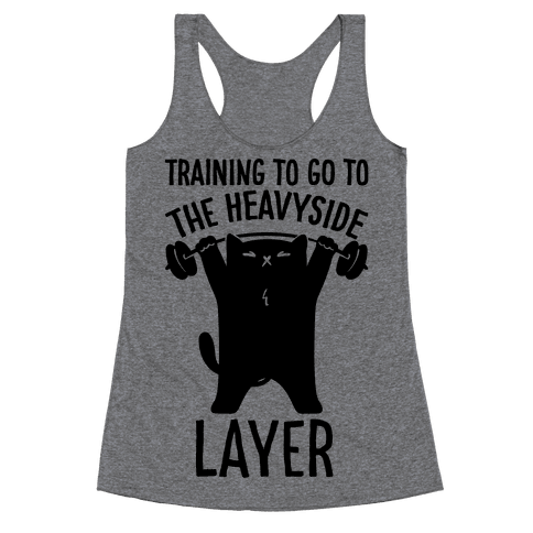 Training To Go To The Heavyside Layer Parody Racerback Tank Top