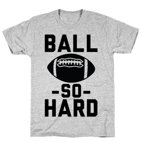 Ball So Hard Mens/Unisex T-Shirt