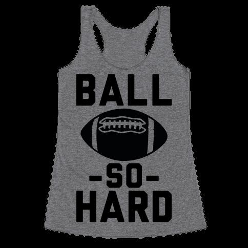 Ball So Hard Racerback Tank Top