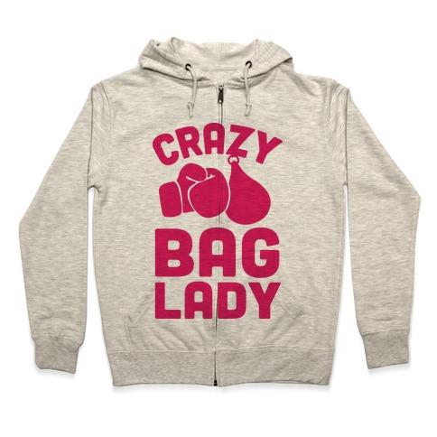 Crazy Bag Lady Zip Hoodie