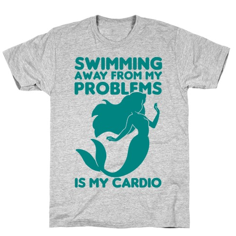 Swimming Away From My Problems Is My Cardio Mens/Unisex T-Shirt