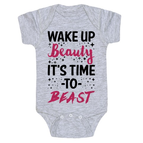 Wake Up Beauty It's Time To Beast Baby Onesy
