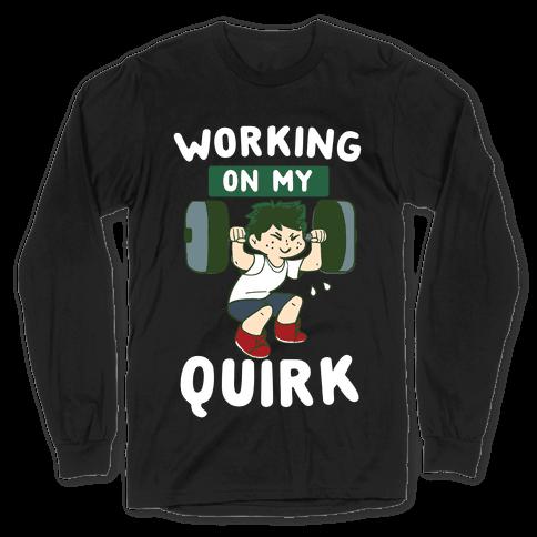 Working On My Quirk - Deku Long Sleeve T-Shirt