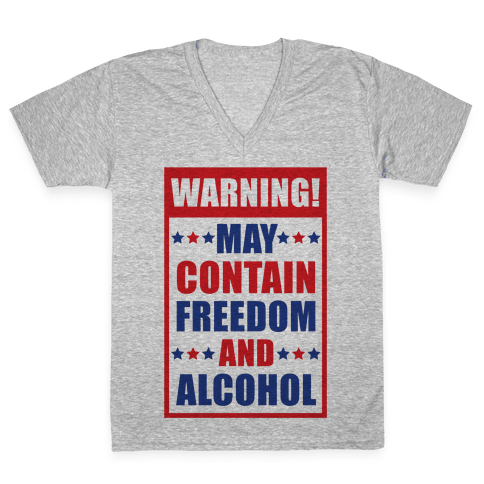 Warning May Contain Freedom and Alcohol V-Neck Tee Shirt