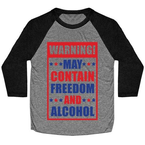 Warning May Contain Freedom and Alcohol Baseball Tee