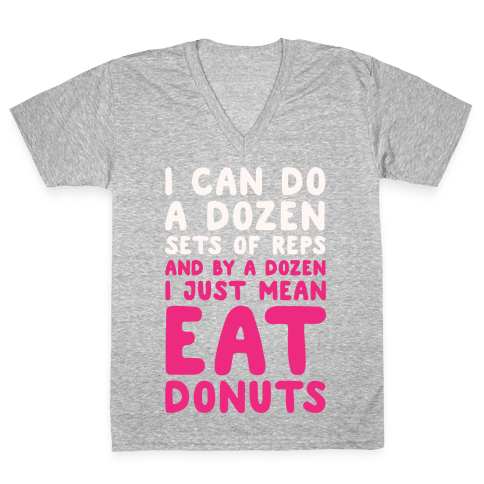 12 Sets of Reps and Donuts White Print V-Neck Tee Shirt