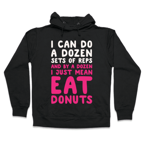 12 Sets of Reps and Donuts White Print Hooded Sweatshirt