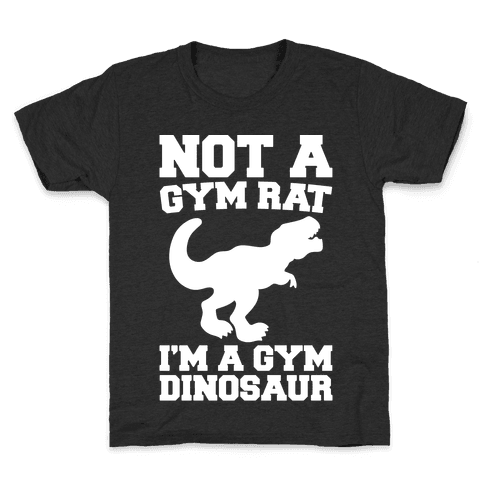 Not A Gym Rat I'm A Gym Dinosaur White Print Kids T-Shirt