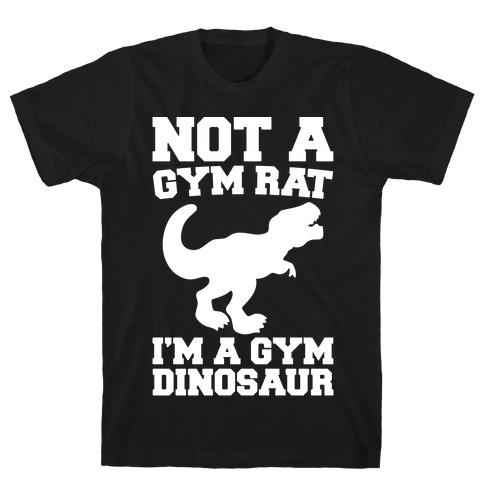 Not A Gym Rat I'm A Gym Dinosaur White Print T-Shirt