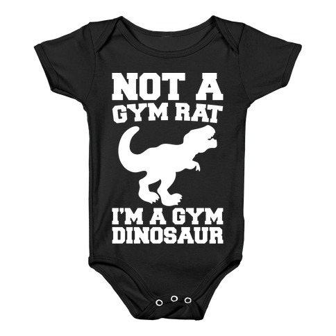 Not A Gym Rat I'm A Gym Dinosaur White Print Baby Onesy