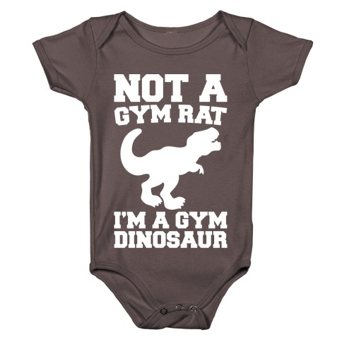 Not A Gym Rat I'm A Gym Dinosaur White Print Baby One-Piece