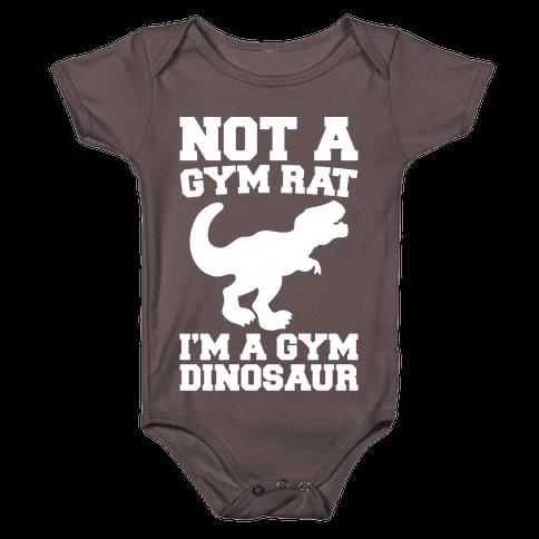 Not A Gym Rat I'm A Gym Dinosaur White Print Baby One-Piece