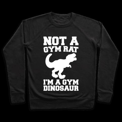 Not A Gym Rat I'm A Gym Dinosaur White Print Pullover