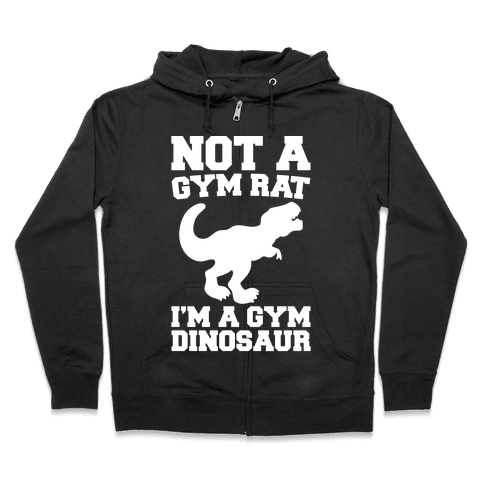 Not A Gym Rat I'm A Gym Dinosaur White Print Zip Hoodie