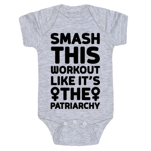 Smash This Workout Like It's The Patriarchy Baby Onesy