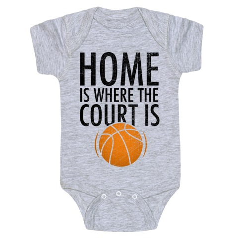 Home Is Where The Court Is Baby Onesy
