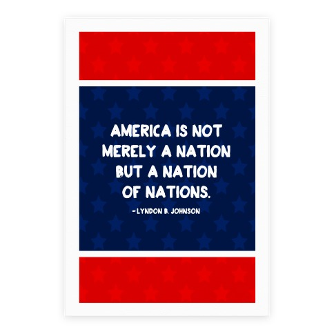 America Is Not Merely A Nation But A Nation Of Nations Poster
