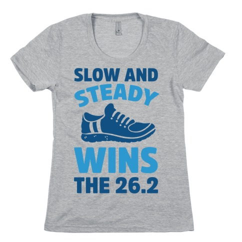 Slow And Steady Wins The 26.2 Womens T-Shirt