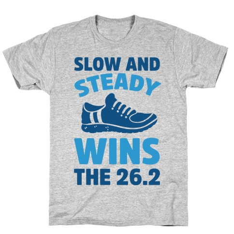 Slow And Steady Wins The 26.2 Mens/Unisex T-Shirt