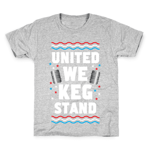 United We Keg Stand Kids T-Shirt