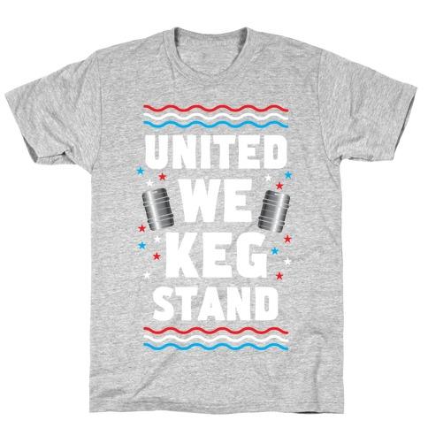 United We Keg Stand T-Shirt