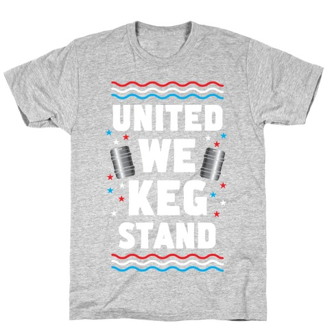United We Keg Stand T-Shirt