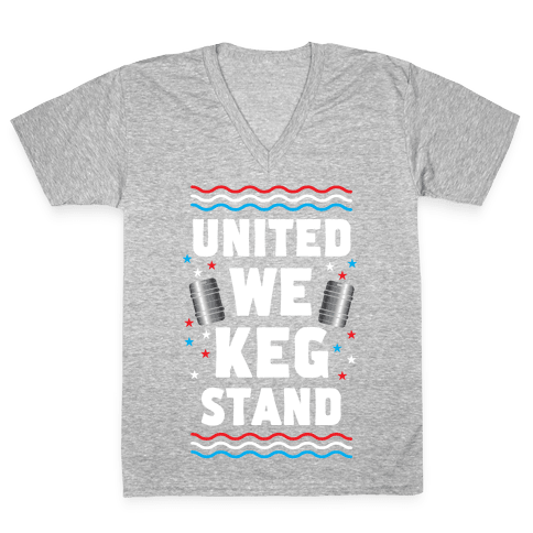 United We Keg Stand V-Neck Tee Shirt