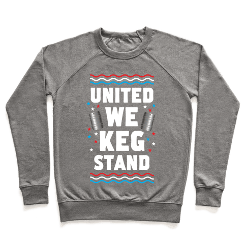 United We Keg Stand Pullover