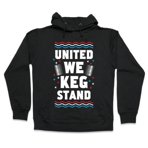 United We Keg Stand Hooded Sweatshirt