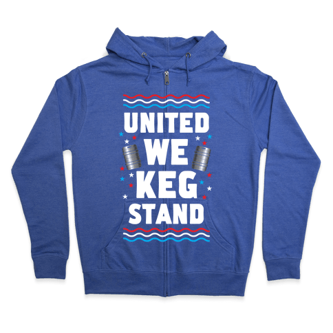 United We Keg Stand Zip Hoodie
