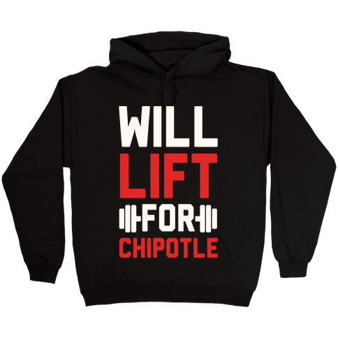 Will Lift For Chipotle Hooded Sweatshirt