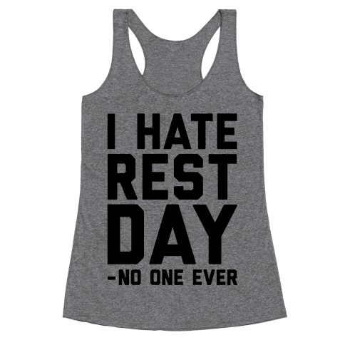 I Hate Rest Day - No One Ever